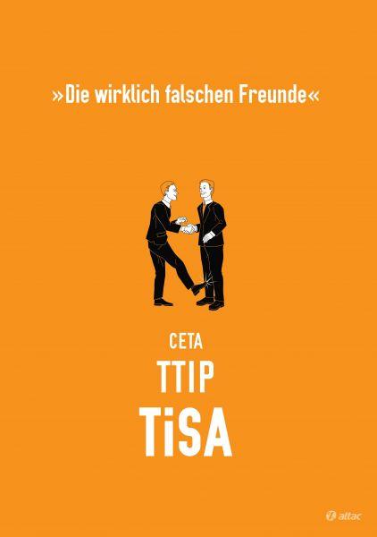 Broschüre: CETA, TTIP, TiSA - Die wirklich falschen Freunde