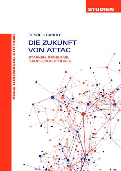 Studie: Zukunft von Attac: Stärken, Probleme, Optionen