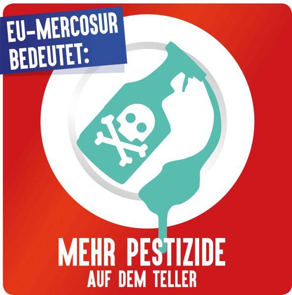 """Aufkleber """"EU/Mercosur: Mehr Pestizide"""""""
