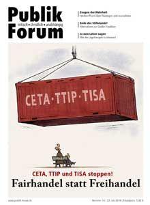 Publik Forum-Dossier: CETA, TTIP u. TiSA stoppen!