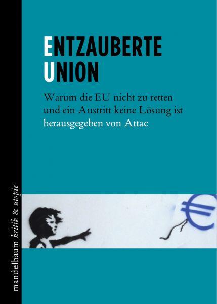 Buch: Entzauberte Union / Attac Österreich