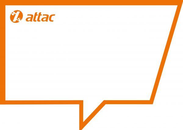 Aktionsschild: Attac-Sprechblase, ca. DINA3