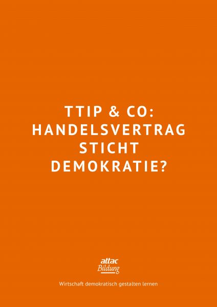 Bildungsmaterial: TTIP & Co - Handelsvertrag sticht Demokratie?